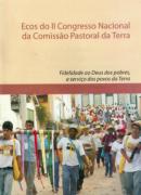 Ecos do II Congresso Nacional da Comissão Pastoral da Terra: Fidelidade ao Deus dos Pobres, a serviço dos povos da Terra