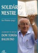 Solidário Mestre da Vida: Celebrando 90 anos de Dom Tomás Balduino